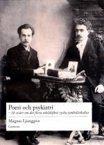 Poesi Och Psykiatri - 16 Essäer Om Det Förra Sekelskiftets Ryska Symbolistkultur