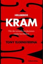 Hellbergs Kram - När Den Sexuella Revolutionen Nådde Barnboken