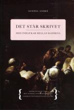 Det Står Skrivet - Med Inblickar Mellan Raderna - Kommentarer Till Den Svenska Evangeliebokens Gammaltestamentliga Texter