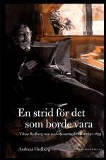 En Strid För Det Som Borde Vara - Viktor Rydberg Som Moderniseringskritiker 1891-1895