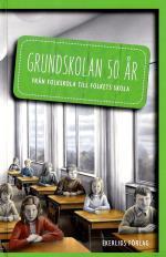 Grundskolan 50 År - Från Folkskola Till Folkets Skola