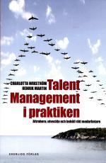 Talent Management I Praktiken - Attrahera, Utveckla Och Behåll Rätt Medarbetare