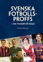 Svenska Fotbollsproffs - Från Nordahl Till Zlatan