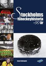 Stockholms Ishockeyhistoria - 90 År