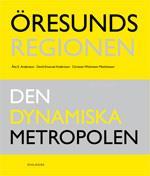 Öresundsregionen - Den Dynamiska Metropolen