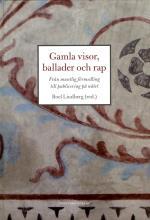 Gamla Visor, Ballader Och Rap - Från Muntlig Förmedling Till Publicering På Nätet