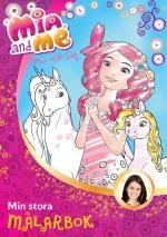 Mia And Me - Min Stora Målarbok