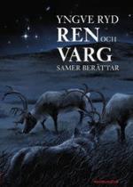 Ren Och Varg - Samer Berättar
