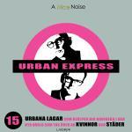 Urban Express - 15 Urbana Lagar Som Hjälper Dig Navigera I Den Nya Värld Som Tas Över Av Kvinnor Och Städer