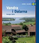 Vandra I Dalarna. Sveriges Hjärta
