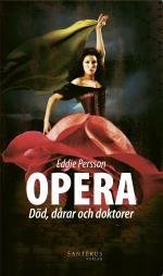 Opera - Död, Dårar Och Doktorer