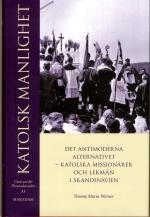 Katolsk Manlighet - Det Antimoderna Alternativet - Katolska Missionärer Och Lekmän I Skandinavien