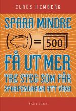 Spara Mindre - Får Ut Mer- Tre Steg Som Får Dina Sparpengar Att Växa