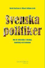 Svenska Politiker - Om De Folkvalda I Riksdag, Landsting Och Kommun
