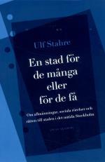 En Stad För De Många Eller För De Få - Om Allmänningar, Sociala Rörelser Och Rätten Till Staden I Det Nutida Stockholm