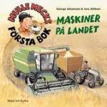Mulle Mecks Första Bok - Maskiner På Landet
