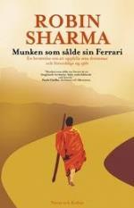 Munken Som Sålde Sin Ferrari - En Berättelse Om Att Uppfylla Sina Drömmar Och Förverkliga Sig Själv