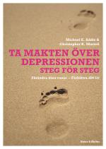 Ta Makten Över Depressionen - Förändra Dina Vanor - Förbättra Ditt Liv