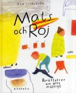 Mats Och Roj - Berättelser Om Allt Möjligt
