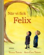 När Vi Fick Felix