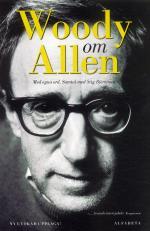Woody Om Allen - Med Egna Ord. Samtal Med Stig Björkman