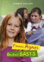 Finnes- Agnes, Önskas- Bästis