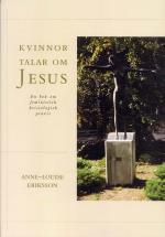 Kvinnor Talar Om Jesus - En Bok Om Feministisk Kristologisk Praxis