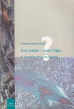 Små Platser - Stora Frågor - En Introduktion Till Socialantropologi