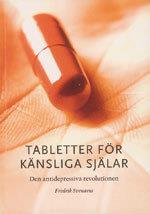 Tabletter För Känsliga Själar - Den Antidepressiva Revolutionen