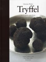 Tryffel - Mat För Gudar, Gutar Och Svin