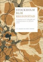 Stockholm Blir Regionstad - En Öppning Mot Ett Odlingsfält Med Obestämda Gränser Och Skiftande Grödor