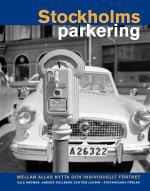 Stockholmsparkering - Mellan Allas Nytta Och Individuellt Förtret
