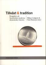 Tillväxt Och Tradition - Perspektiv På Stockholms Moderna Ekonomiska Historia