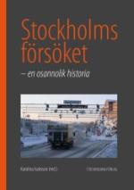 Stockholmsförsöket - En Osannolik Historia
