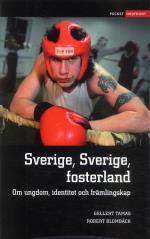 Sverige, Sverige Fosterland - Om Ungdom, Identitet Och Främlingskap