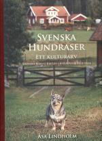 Svenska Hundraser - Ett Kulturarv = Swedish Native Breeds - A Cultural Heritage