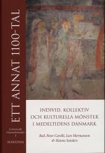 Ett Annat 1100-tal - Individ, Kollektiv Och Kulturella Mönster I Medeltidens Danmark