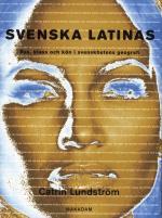 Svenska Latinas - Ras, Klass Och Kön I Svenskhetens Geografi