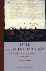 Efter Roskildefreden 1658 - Skånelandskapen Och Sverige I Krig Och Fred