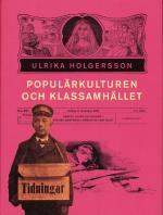 Populärkulturen Och Klassamhället - Arbete, Klss Och Genus I Svensk Dampress I Början Av 1900-talet