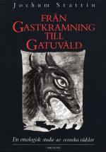 Från Gastkramning Till Gatuvåld - En Etnologisk Studie Av Svenska Rädslor