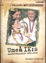 Färdväg Mot Stjärnorna - Umeå Ik-s Damfotbollslag 1985-2005