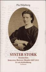 Syster Stork - Barnmorskan Johanna Bovall Hedén 1837-1912 - Liv Och Skriftst