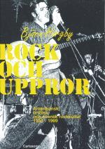 Rock Och Uppror - Amerikansk, Brittisk Och Svensk Rockkultur 1955-1969
