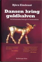 Dansen Kring Guldkalven - Så Förändrades Sverige Av Börsbubblan