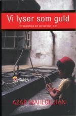 Vi Lyser Som Guld - Ett Reportage Om Zoroastrier I Exil