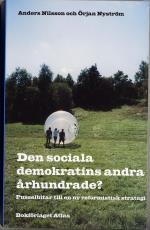 Den Sociala Demokratins Andra Århundrade? - Pusselbitar Till En Ny Reformistisk Strategi