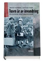 Tusen År Av Invandring - En Svensk Kulturhistoria