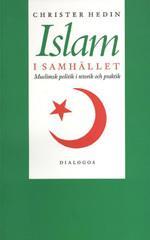 Islam I Samhället - Muslimsk Politik I Retorik Och Praktik