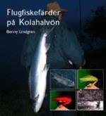 Flugfiskefärder På Kolahalvön Anteckningar, Fakta, Iakttagelser Och Reflekt